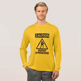 Caution Sign: Badass Approaching T-Shirt