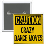 Caution Sign- Crazy Dance Moves Yellow/Black Buttons