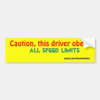 Caution speed limit bumper sticker