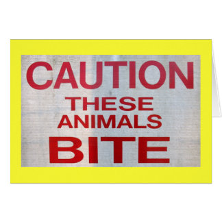 Caution! These Animals Bite! Card