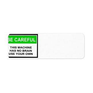 Caution This Machine Has No Brain