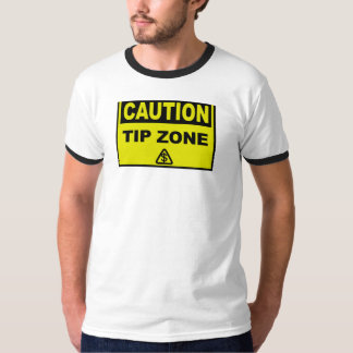 Caution Tip Zone T-Shirt