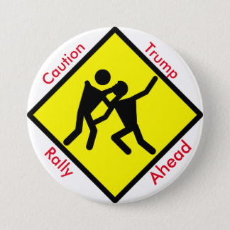 Caution Trump Rally Ahead 3 Inch Round Button