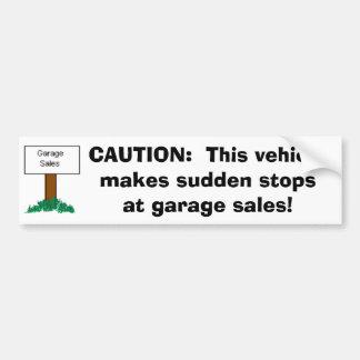 CAUTION: Vehicle makes sudden stops at Garage Sale Bumper Sticker