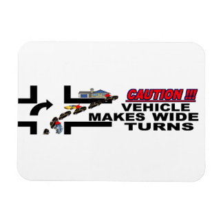 Caution Vehicle Makes Wide Turns Magnet