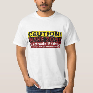 CAUTION! WAKE ZONE - Do not wake if asleep Grudge T-Shirt
