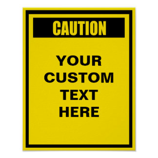 Caution Warning 11x14 Custom Poster