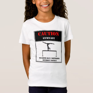 Caution: Wearer May Cartwheel Without Notice T-Shirt