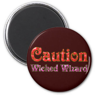 Caution Wicked Wizard Magnet