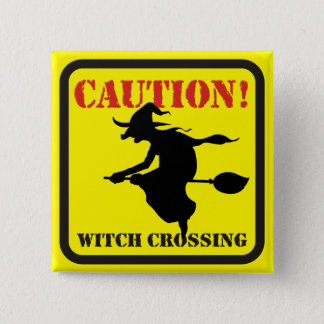 Caution ! Witch Crossing 2 Inch Square Button