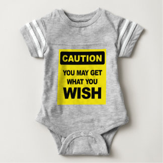Caution, you may get what you wish will be baby bodysuit