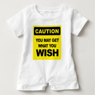 Caution, you may get what you wish will be baby romper