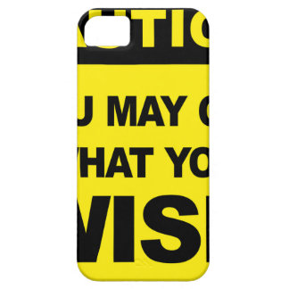 Caution, you may get what you wish will be iPhone 5 cases