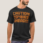 CAUTION ZOMBIES AHEAD street warning t shirt