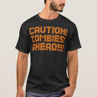 CAUTION ZOMBIES AHEAD street warning t shirt