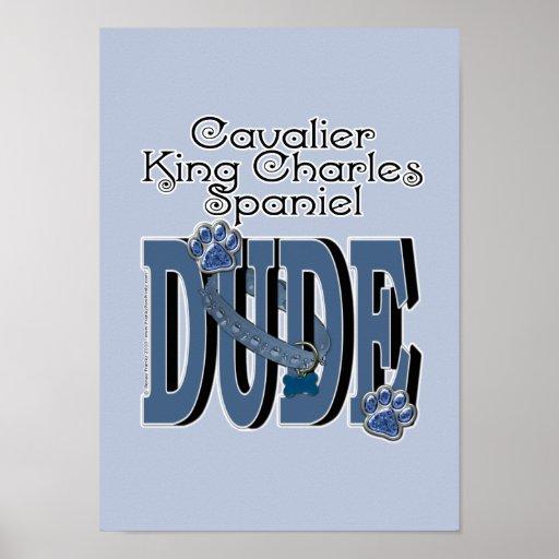 Cavalier King Charles Spaniel DUDE Print