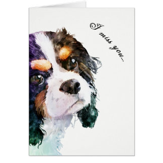 Cavalier King Charles Spaniel Miss You Card