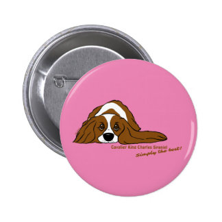 Cavalier King Charles Spaniel - Simply the best! 2 Inch Round Button