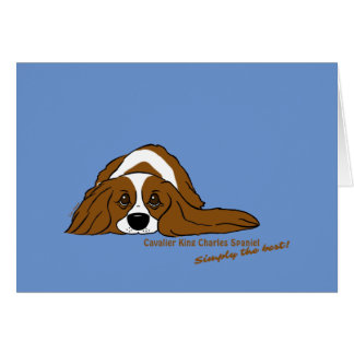 Cavalier King Charles Spaniel - Simply the best! Card