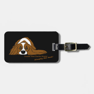 Cavalier King Charles Spaniel - Simply the best! Luggage Tag