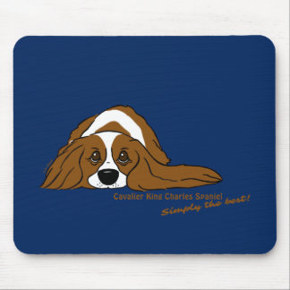 Cavalier King Charles Spaniel - Simply the best! Mouse Pad