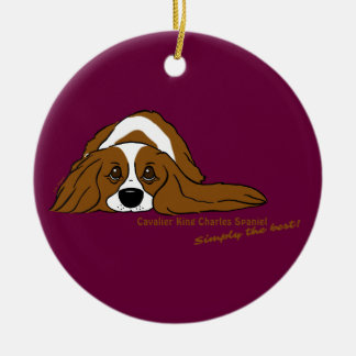 Cavalier King Charles Spaniel - Simply the best! Round Ceramic Ornament