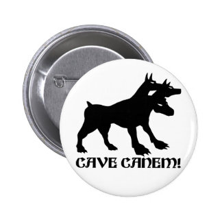 CAVE CANEM - BEWARE OF DOG Latin 2 Inch Round Button