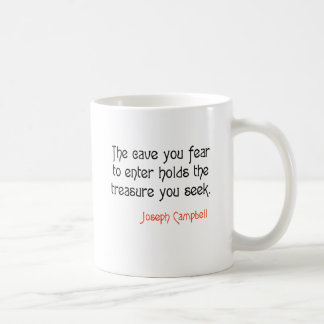 Cave Joseph Campbell Inspirational Quote Coffee Mug