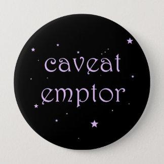 Caveat Emptor - Carpe Diem 4 Inch Round Button