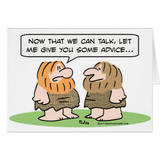 caveman learns to talk, gives advice greeting card