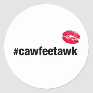 #cawfeetawk (Sticker) Classic Round Sticker