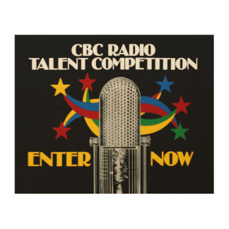 CBC Radio Talent Competition - promo Wood Canvases