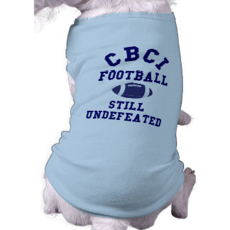 CBCI Football Still Undefeated Doggie T Shirt