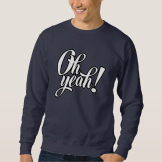 CBM OH YEAH LONG SLEEVE (MEN) SWEATSHIRT