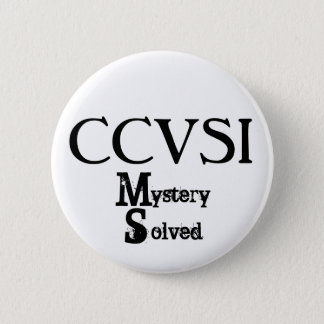 CCVSI, Mystery, Solved 2 Inch Round Button