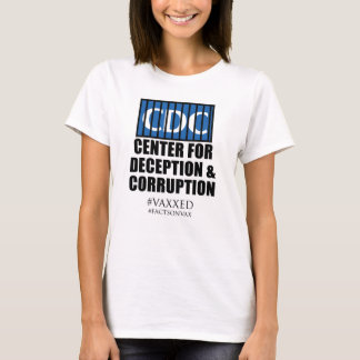 CDC Center Deception Corruption Activist Protest T-Shirt