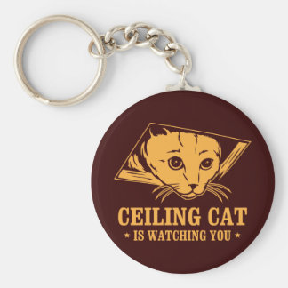 Ceiling Cat is Watching You Key Chains