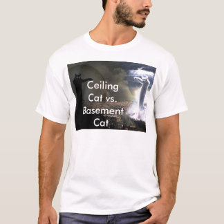 Ceiling Cat vs. Basement Cat T-Shirt