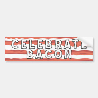 Celebrate Bacon Bumper Sticker