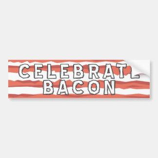 Celebrate Bacon Bumper Sticker Car Bumper Sticker