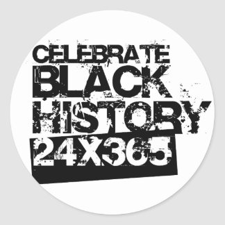 CELEBRATE BLACK HISTORY 24x365 Classic Round Sticker