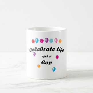 Celebrate Cop Coffee Mug