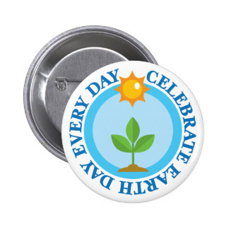 Celebrate Earth Day Every Day T-shirt Gift 2 Inch Round Button