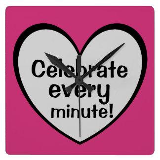 Celebrate every minute Cute Heart Design Inspiring Square Wall Clock