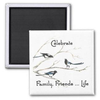 Celebrate Family, Friends Life Magpie Bird Art Magnet