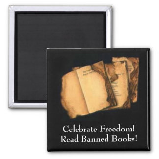 Celebrate Freedom!Read Banned Books! Square Magnet