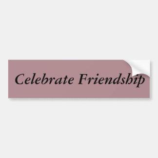 Celebrate friendship Quote Bumper Sticker