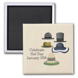 Celebrate Hat Day | January 15th Magnet