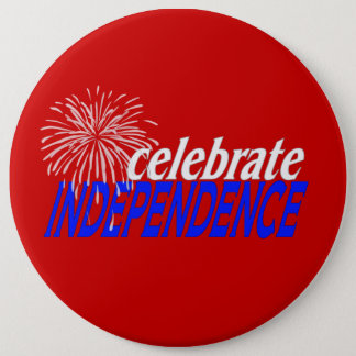 Celebrate Independence 6 Inch Round Button