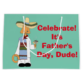 Celebrate! It's  Father's Day, Dude! Large Gift Bag